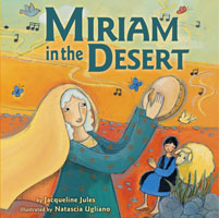 Miriam in the Desert by award-winning children's author Jacqueline Jules