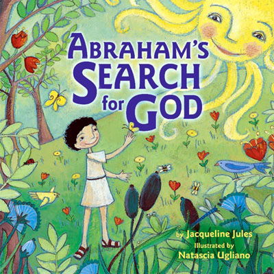 Abraham's Search for God by award-winning children's author Jacqueline Jules