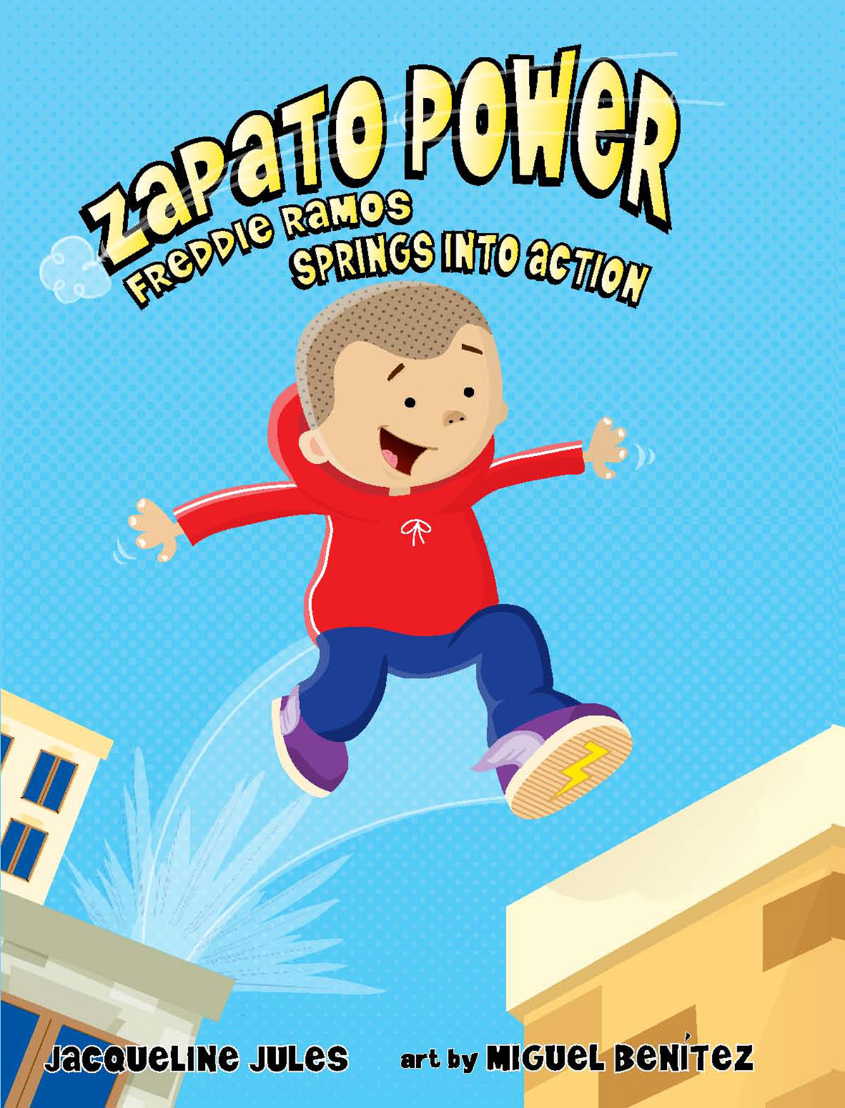 Zapato Power: Freddie Ramos Springs into Action, the second book in the fun-filled Zapato Power series
